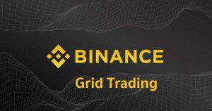[รีวิว] Grid Trading คืออะไร ทำความรู้จักระบบ Bot เทรดทำกำไรอัตโนมัติของ Binance Futures