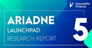 รีวิว: Impossible Finance Research #5 – Ariadne